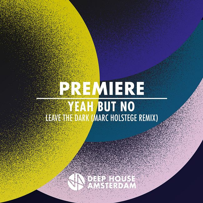 Premiere: Yeah But No - Leave The Dark (Marc Holstege Remix) [Sinnbus]