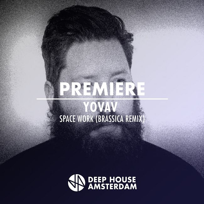 Premiere: Yovav - Space Work (Brassica Remix)
