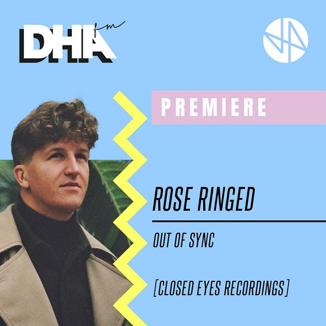 Premiere: Rose Ringed - Out Of Sync [Closed Eyes Recordings]