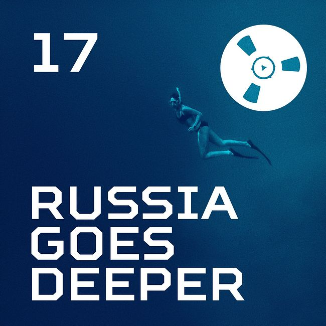 Russia Goes Deeper #17