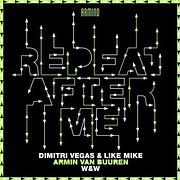 Dimitri Vegas & Like Mike x Armin van Buuren x W&W vs  Calvin Harris ft. Ellie Goulding -  Repeat After Me vs I Need Your Love