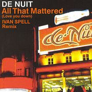 De Nuit - All That Mattered (Ivan Spell Radio Mix)