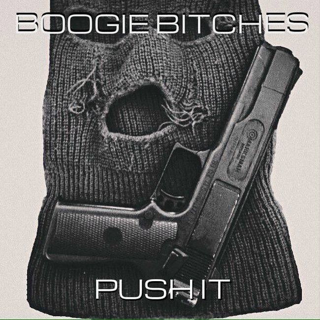 BOOGIE BITCHES - PUSH IT (ORIGINAL MIX) demo!