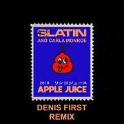 SLATIN feat. Carla Monroe - Apple Juice (Denis First Remix) [Radio Mix]