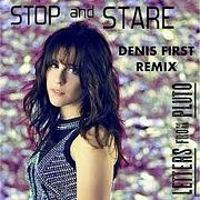 Letters From Pluto - Stop & Stare (Denis First Remix) [Radio Mix]