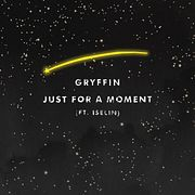 Gryffin – Just For A Moment (Denis First & Reznikov Radio Remix)