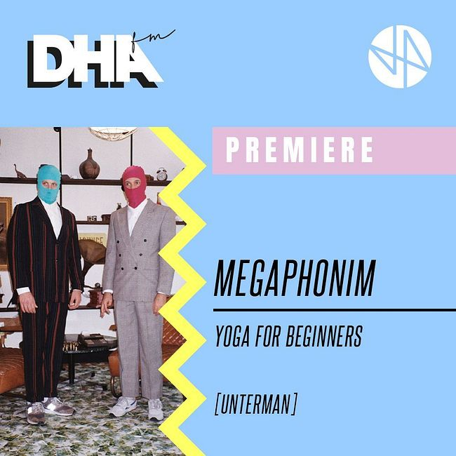 Premiere: Megaphonim - Yoga For Beginners [Unterman]