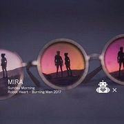 Mira - Robot Heart 10 Year Anniversary - Burning Man 2017