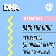 Premiere: Back For Good - Gymnastics (Betonkust Remix) [Turn it Down Music]
