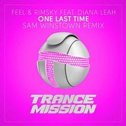 FEEL & RIMSKY feat. DIANA LEAH - ONE LAST TIME (SAM WINSTOWN REMIX) [TRANCEMISSION]