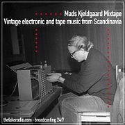 Mads Kjeldgaard Mixtape - Vintage Electronic And Tape Music From Scandinavia