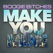 BOOGIE BITCHES - MAKE YOU MINE (ORIGINAL MIX) DEMO