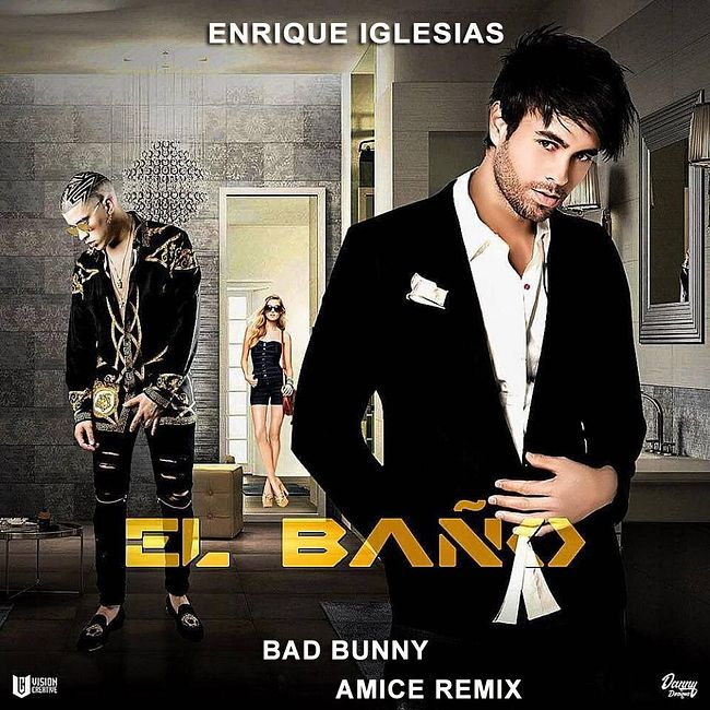 Enrique Iglesias ft. Bad Bunny – El Bano (Amice Remix)