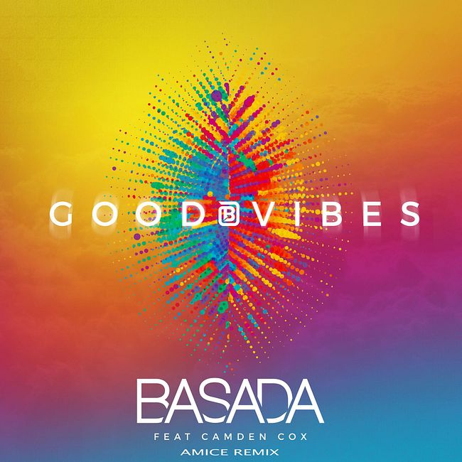 Basada ft. Camden Cox  - Good Vibes (Amice Remix)