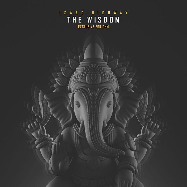 Isaac Highway — DHM Podcast #869 (The Wisdom / March 2020)