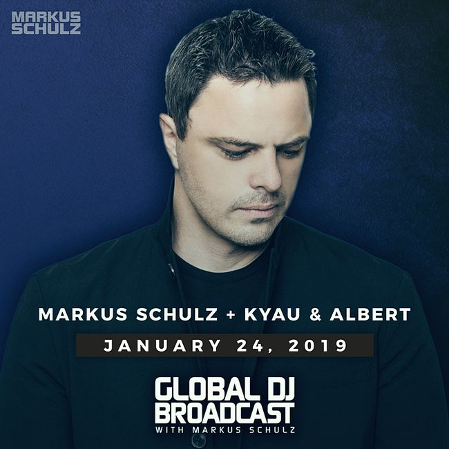 Global DJ Broadcast: Markus Schulz and Kyau & Albert (Jan 24 2019)