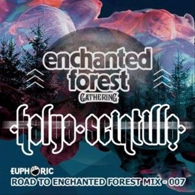 #PSY Kalya Scintilla - Road Trip to Enchanted Forest Mix 007