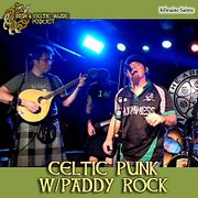 "Celtic Punk ""Smoking Gunn Part Deux"" with Paddy Rock Podcast #366"