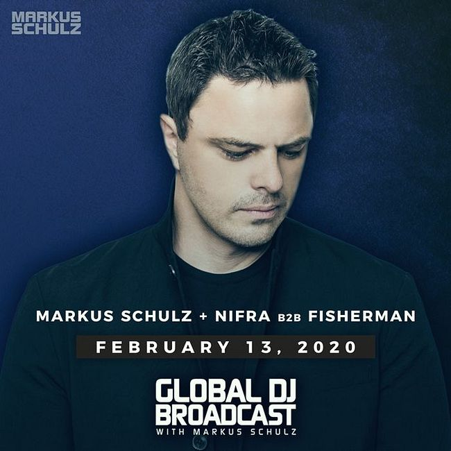 Global DJ Broadcast: Markus Schulz and Nifra & Fisherman (Feb 23 2020)