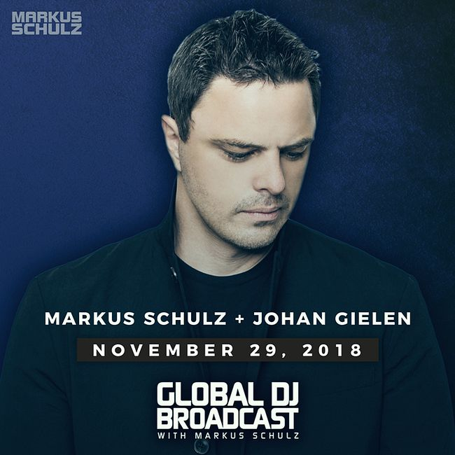 Global DJ Broadcast: Markus Schulz and Johan Gielen (Nov 29 2018)