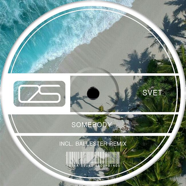 SVET - Somebody (Original Mix) [Extra Sound Recordings]