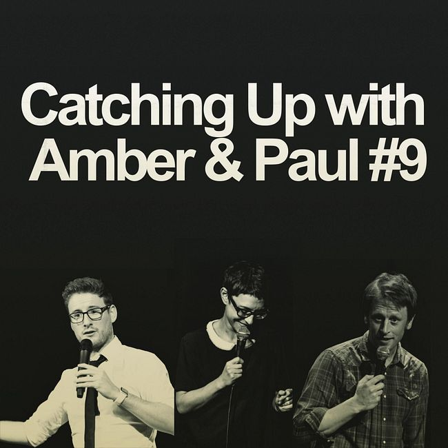641. Catching Up with Amber & Paul #9