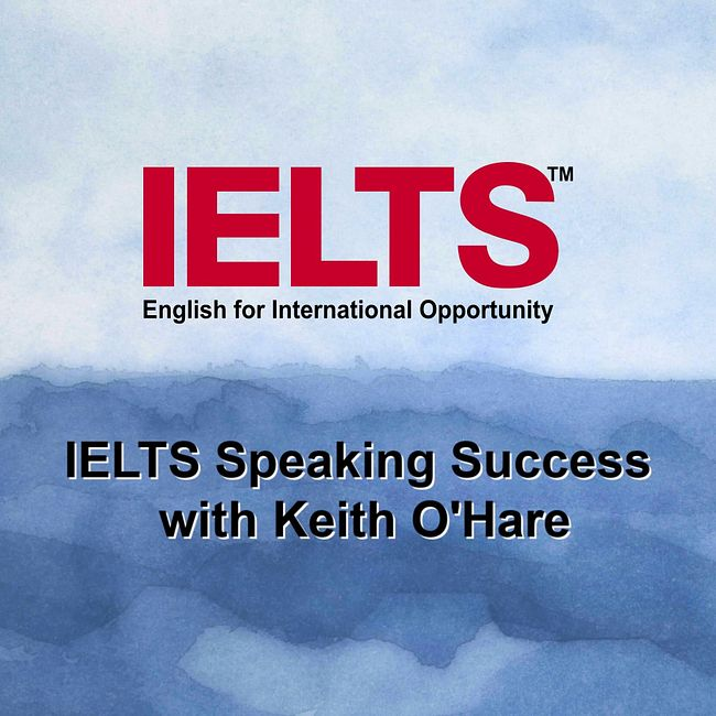 640. IELTS Speaking Success with Keith O'Hare