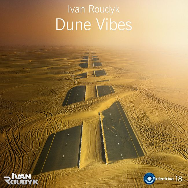 Ivan Roudyk-Dune Vibes(Original Mix) ELECTRICA RECORDS PROMO