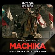 J. Balvin, Jeon, Anitta - Machika (Denis First & Reznikov Remix).mp3