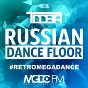 TDDBR – RUSSIAN DANCE FLOOR #036 (#RETROMEGADANCE) @ MGDC FM [RUSSIAN DANCE CHANNEL]