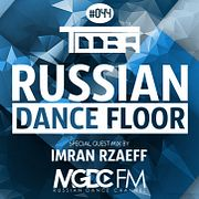 TDDBR - Russian Dance Floor #044 (Special Guest Mix by Imran Rzaeff)  [MGDC FM - RUSSIAN DANCE CHANNEL]