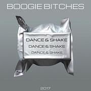 BOOGIE BITCHES - DANCE & SHAKE (ORIGINAL MIX)