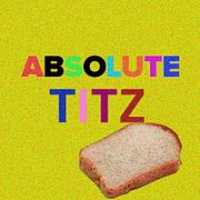 ABSOLUTE TITZ – Mix by Abstract Tits