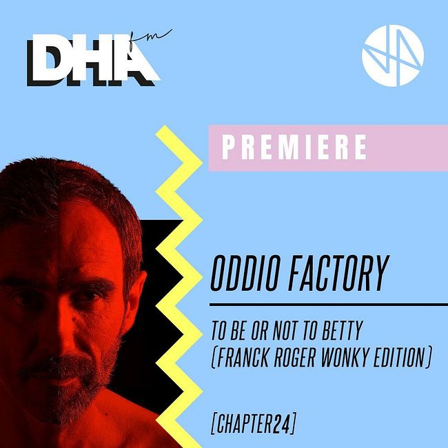Premiere: Oddio Factory - To Be Or Not To Betty (Franck Roger Wonky Edition) [Chapter24]