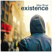 Max River - Existence