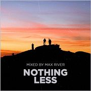 Max River - Nothing Less