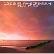 Max River - Cold Skies: Ways Of The Sun