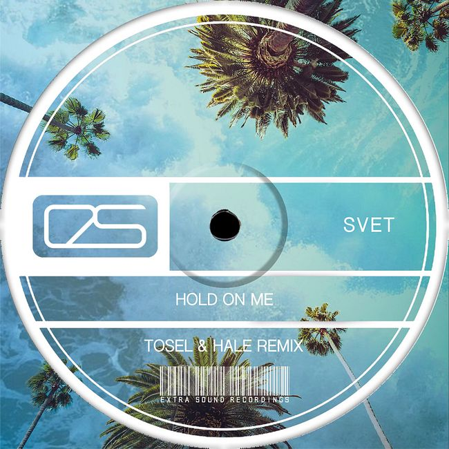 SVET - Hold On Me (Tosel & Hale Remix)  Radio Edit [Extra Sound Recordings]