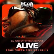 Lil Jon Feat Offset 2 Chainz - Alive (Denis First & Reznikov Remix)