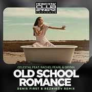 Celestal – Old School Romance (Denis First & Reznikov Radio Remix)