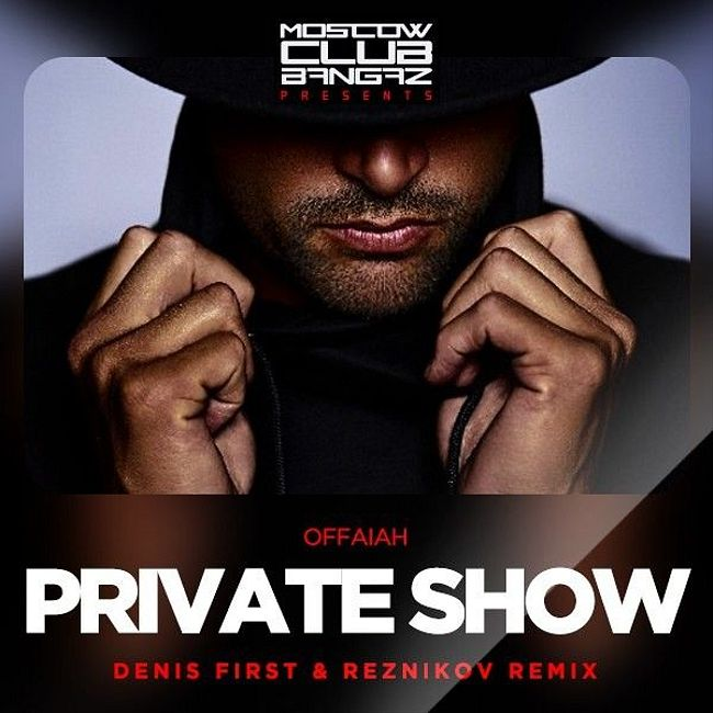 OFFAIAH - Private Show (Denis First & Reznikov Remix)