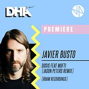 Premiere: Javier Busto - Dosis feat. Mufti (Jason Peters Remix)[Roam Recordings]