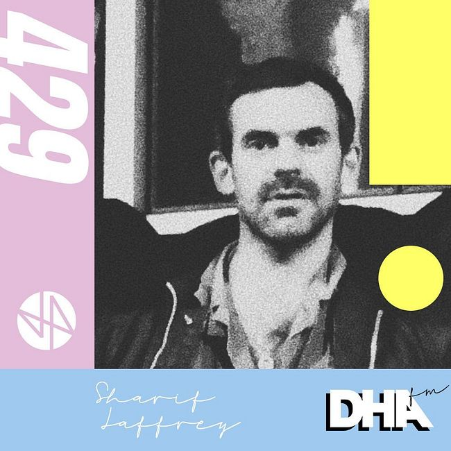 Sharif Laffrey - DHA FM Mix #429