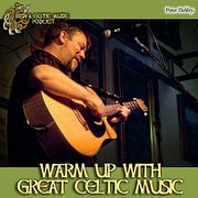 Warm Up with Great Irish & Celtic Music #388