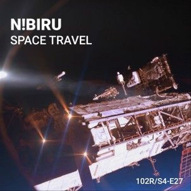 102 Podcast – S4E27 – Space Travel by N!biru