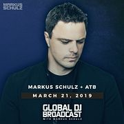 Global DJ Broadcast: Markus Schulz and ATB (Mar 21 2019)