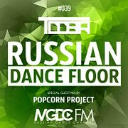 TDDBR - Russian Dance Floor #039 (Special Guest Mix by Popcorn Project) [MGDC FM - RUSSIAN DANCE CHANNEL]