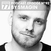 UNION 77 PODCAST EPISODE No. 92 BY SMAGIN