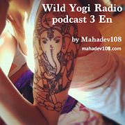 Wild Yogi Radio podcast 3 En (3)