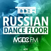 TDDBR – RUSSIAN DANCE FLOOR #035 @ MGDC FM [RUSSIAN DANCE CHANNEL]